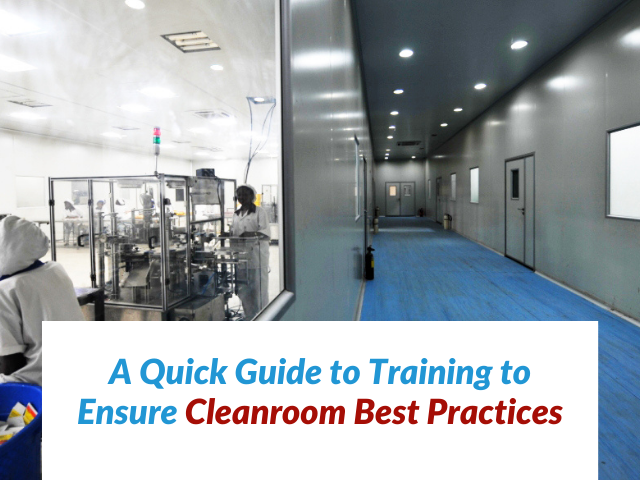 a-quick-guide-to-training-to-ensure-cleanroom-best-practices